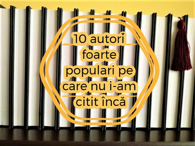 10 autori pe care nu i-am citit încă