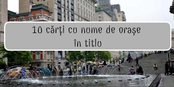 Cărți cu nume de orașe în titlu