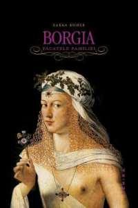 Borgia. Păcatele familiei