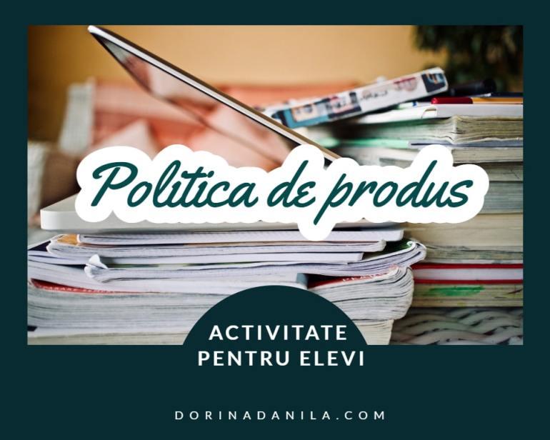 Politica de produs - activitate pentru elevi