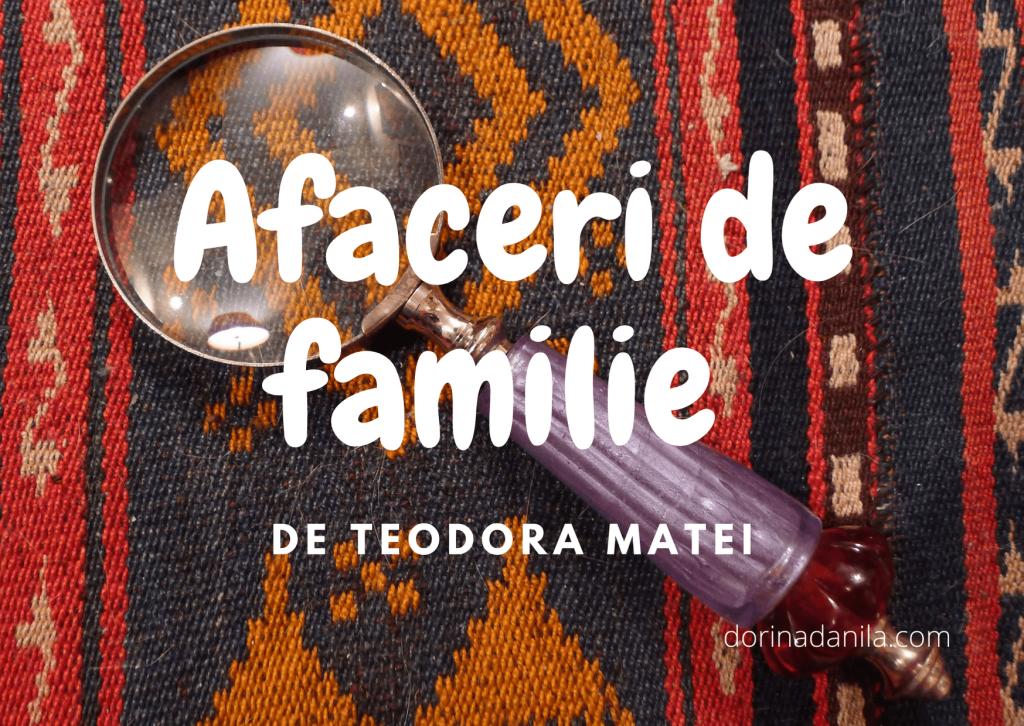 Afaceri de familie Teodora Matei